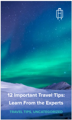 12 Important Travel Tips from the Experts